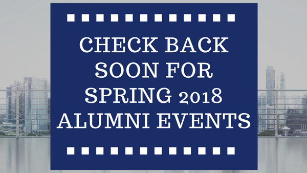 Check Back Soon for Spring 2018 Alumni Events