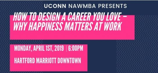 UConn NAWMBA: How to Design a Career You Love - Why Happiness Matters at Work